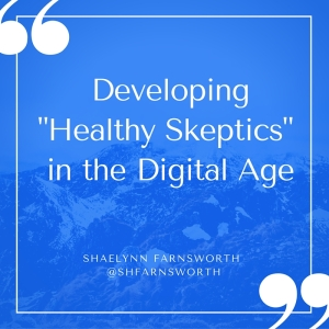 DevelopingHealthy Skeptics in the Digital Age.